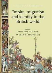 Empire, Migration and Identity in the British World - cover