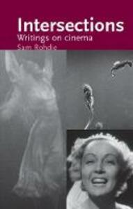 Intersections: Writings on Cinema - Sam Rohdie - cover