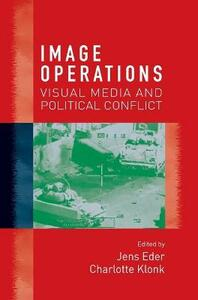 Image Operations: Visual Media and Political Conflict - cover