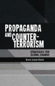 Propaganda and Counter-Terrorism: Strategies for Global Change - Emma Briant - cover
