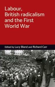 Labour, British Radicalism and the First World War - cover