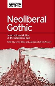 Neoliberal Gothic: International Gothic in the Neoliberal Age - cover