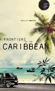 Frontiers of the Caribbean - Philip Nanton - cover