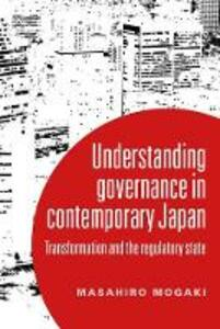 Regulation, Governance and State Transformation in Contemporary Japan - Masahiro Mogaki - cover