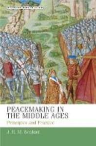 Peacemaking in the Middle Ages: Principles and Practice - J. E. M. Benham - cover