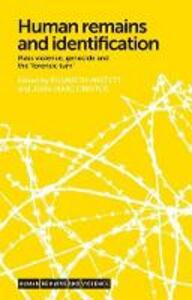 Human Remains and Identification: Mass Violence, Genocide, and the `Forensic Turn' - cover