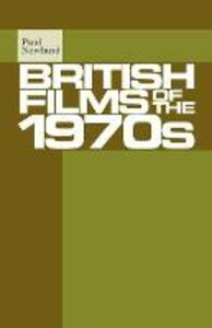 British Films of the 1970s - Paul Newland - cover