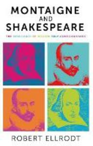 Montaigne and Shakespeare: The Emergence of Modern Self-Consciousness - Robert Ellrodt - cover