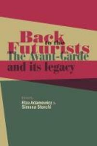 Back to the Futurists: The Avant-Garde and its Legacy - cover