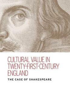 Cultural Value in Twenty-First-Century England: The Case of Shakespeare - Kate McLuskie,Kate Rumbold - cover