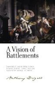 A Vision of Battlements: By Anthony Burgess - cover