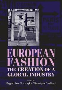 European Fashion: The Creation of a Global Industry - cover