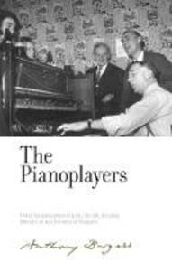 The Pianoplayers: By Anthony Burgess - cover