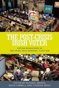The Post-Crisis Irish Voter: Voting Behaviour in the Irish 2016 General Election - cover