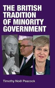 The British Tradition of Minority Government - Timothy Peacock - cover