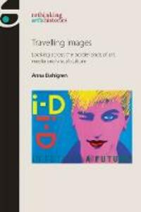 Travelling Images: Looking Across the Borderlands of Art, Media and Visual Culture - Anna Dahlgren - cover