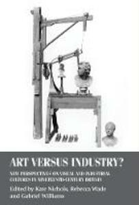 Art versus Industry?: New Perspectives on Visual and Industrial Cultures in Nineteenth-Century Britain - cover