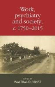 Work, Psychiatry and Society, <i>c</i>. 1750-2015 - cover