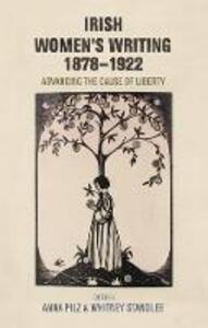 Irish Women's Writing, 1878-1922: Advancing the Cause of Liberty - cover
