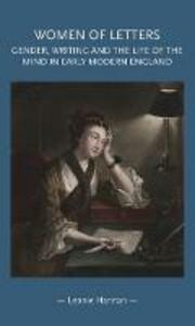 Women of Letters: Gender, Writing and the Life of the Mind in Early Modern England - Leonie Hannan - cover