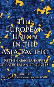 The European Union in the Asia-Pacific: Rethinking Europe's Strategies and Policies - cover