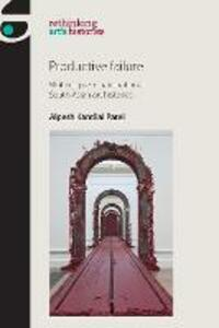 Productive Failure: Writing Queer Transnational South Asian Art Histories - Alpesh Kantilal Patel - cover