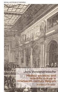 Medical Societies and Scientific Culture in Nineteenth-Century Belgium - Joris Vandendriessche - cover