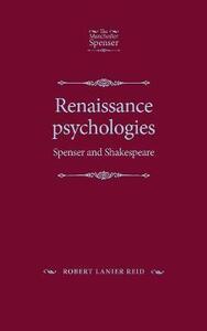 Renaissance Psychologies: Spenser and Shakespeare - Robert Lanier Reid - cover