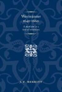 Westminster 1640-60: A Royal City in a Time of Revolution - J. F. Merritt - cover