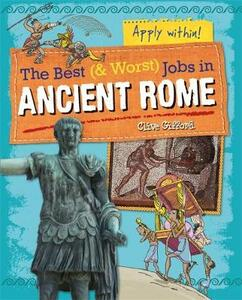 The Best and Worst Jobs: Ancient Rome - Clive Gifford - cover