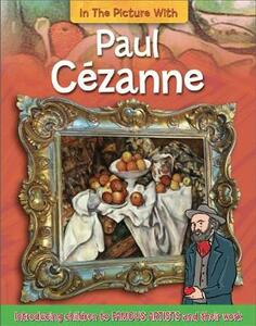 In the Picture With: Paul Cezanne - Iain Zaczek - cover