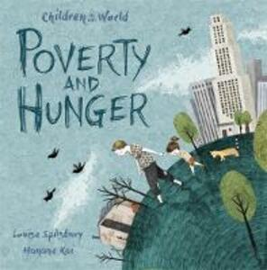 Children in Our World: Poverty and Hunger - Louise Spilsbury - cover