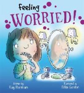 Feelings and Emotions: Feeling Worried - Kay Barnham - cover