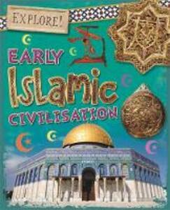 Explore!: Early Islamic Civilisation - Izzi Howell - cover