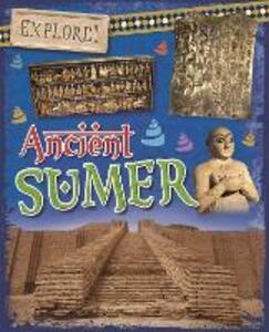 Explore!: Ancient Sumer - Rachel Minay - cover