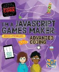 Generation Code: I'm a JavaScript Games Maker: Advanced Coding - Max Wainewright - cover