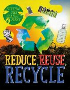 Putting the Planet First: Reduce, Reuse, Recycle - Rebecca Rissman - cover