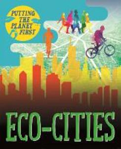 Putting the Planet First: Eco-cities - Nancy Dickmann - cover