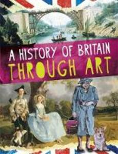A History of Britain Through Art - Jillian Powell - cover