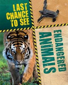 Last Chance to See: Endangered Animals - Anita Ganeri - cover