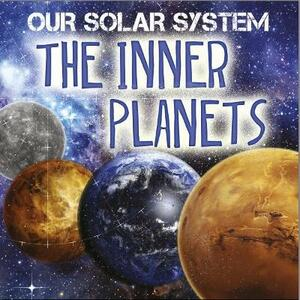 Our Solar System: The Inner Planets - Mary-Jane Wilkins - cover