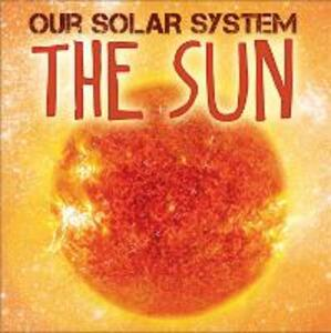 Our Solar System: The Sun - Mary-Jane Wilkins - cover