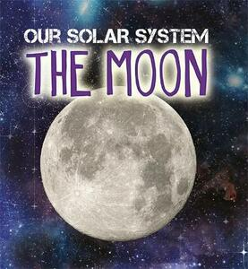 Our Solar System: The Moon - Mary-Jane Wilkins - cover