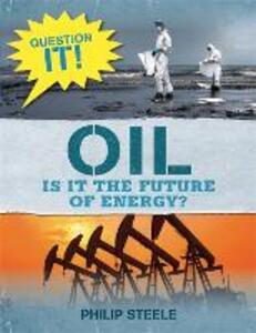Question It!: Oil - Philip Steele - cover