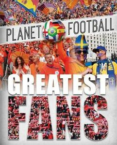 Planet Football: Greatest Fans - Clive Gifford - cover
