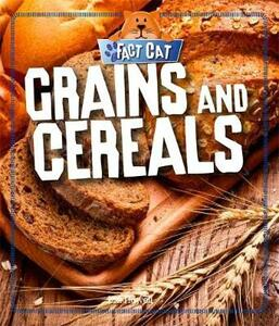 Fact Cat: Healthy Eating: Grains and Cereals - Izzi Howell - cover