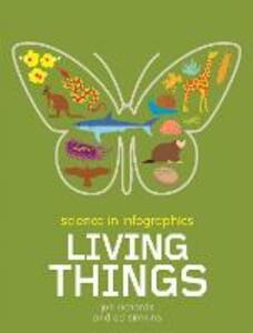 Science in Infographics: Living Things - Jon Richards - cover