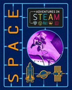 Adventures in STEAM: Space - Richard Spilsbury - cover