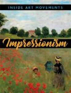 Inside Art Movements: Impressionism - Susie Brooks - cover