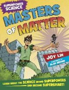 Superpower Science: Masters of Matter - Joy Lin - cover
